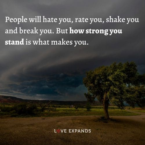 How strong you stand is what makes you…