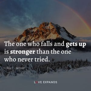"""Inspirational picture quote by Roy T. Bennett: """"The one who falls and gets up is stronger than the one who never tried."""""""