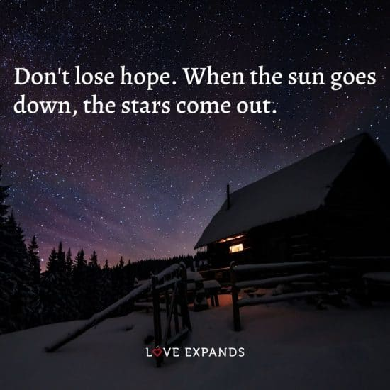 """Hope and encouragement picture quote: """"Don't lose hope. When the sun goes down, the stars come out."""""""
