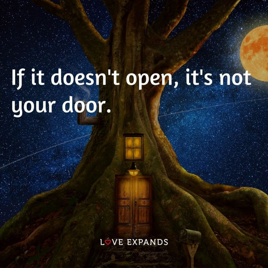 """Life and wisdom picture quote: """"If it doesn't open, it's not your door."""""""