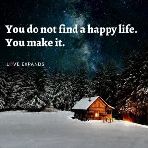 """Life and happiness picture quote: """"You do not find a happy life. You make it."""""""
