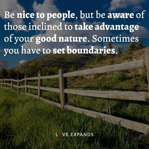 Be nice to people, but be aware of those inclined to take advantage of your good nature…