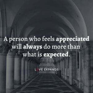 """Gratitude and apprecation picture quote: """"A person who feels appreciated will always do more than what is expected."""""""