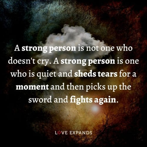 A strong person is not one who doesn't cry…