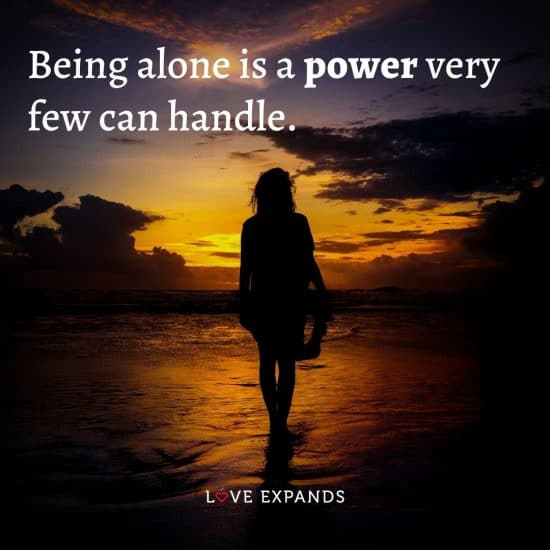 """Encouragement, self-love, life and inspirational picture quote: """"Being alone is a power very few can handle."""""""