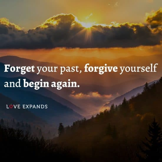 """Motivational and encouragement picture quote: """"Forget your past, forgive yourself and begin again."""""""