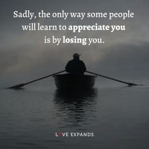 """Self-love picture quote: """"Sadly, the only way some people will learn to appreciate you is by losing you."""""""