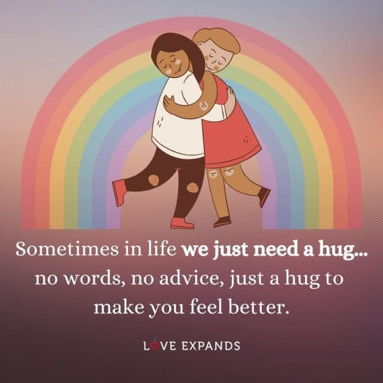 """Picture quote: """"Sometimes in life we just need a hug... no words, no advice, just a hug to make you feel better."""""""