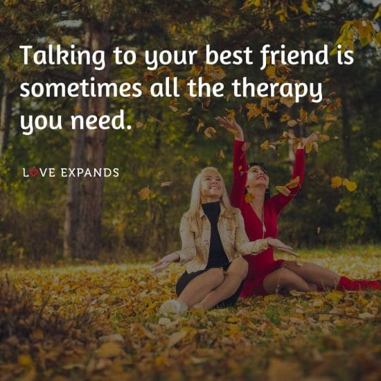 """Friendship picture quote: """"Talking to your best friend is sometimes all the therapy you need."""""""