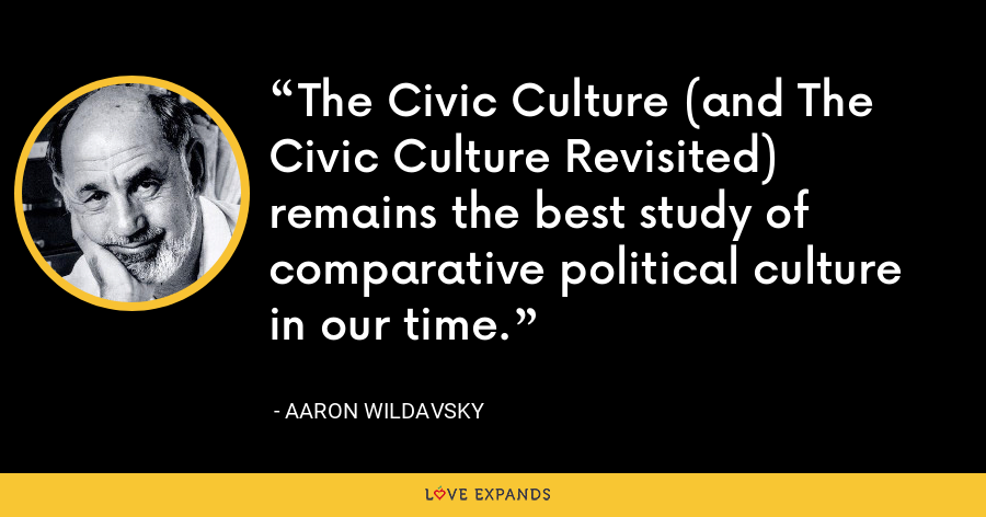The Civic Culture (and The Civic Culture Revisited) remains the best study of comparative political culture in our time. - Aaron Wildavsky