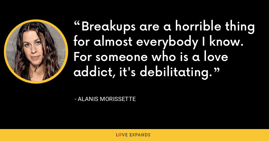 The heart will break, but broken live on. - Alanis Morissette