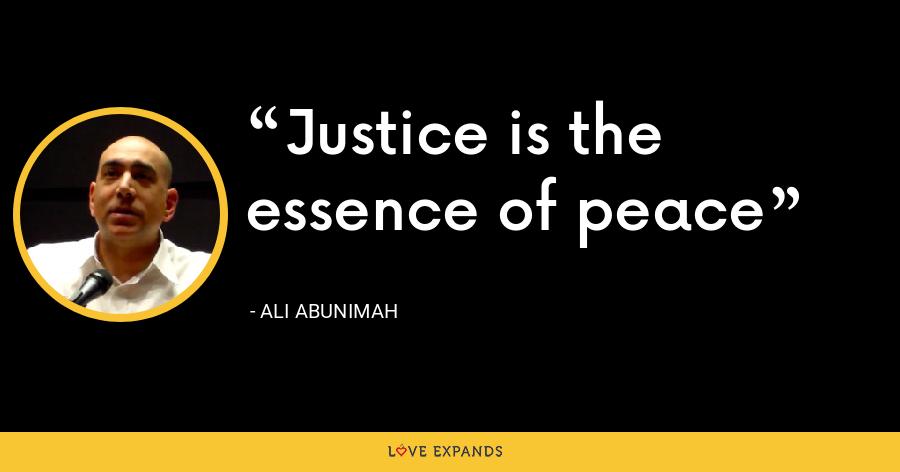 Justice is the essence of peace - Ali Abunimah