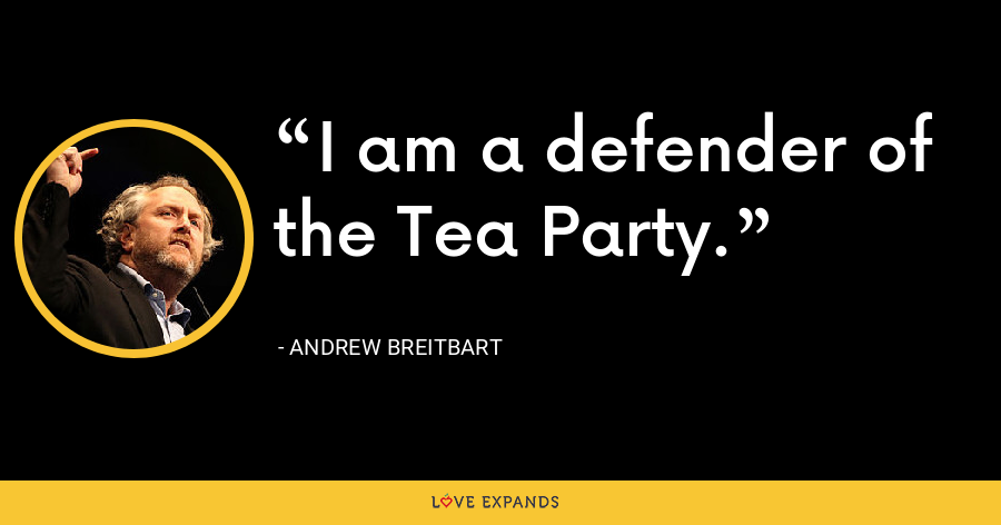 I am a defender of the Tea Party. - Andrew Breitbart