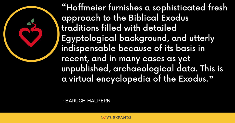 Hoffmeier furnishes a sophisticated fresh approach to the Biblical Exodus traditions filled with detailed Egyptological background, and utterly indispensable because of its basis in recent, and in many cases as yet unpublished, archaeological data. This is a virtual encyclopedia of the Exodus. - Baruch Halpern