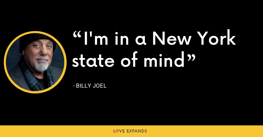 I'm in a New York state of mind - Billy Joel