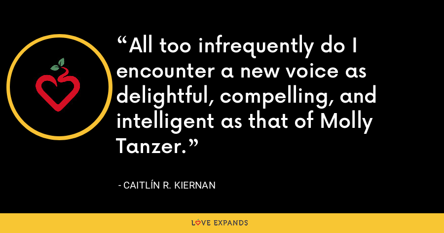 All too infrequently do I encounter a new voice as delightful, compelling, and intelligent as that of Molly Tanzer. - Caitlín R. Kiernan