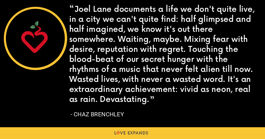 Joel Lane documents a life we don't quite live, in a city we can't quite find: half glimpsed and half imagined, we know it's out there somewhere. Waiting, maybe. Mixing fear with desire, reputation with regret. Touching the blood-beat of our secret hunger with the rhythms of a music that never felt alien till now. Wasted lives, with never a wasted word. It's an extraordinary achievement: vivid as neon, real as rain. Devastating. - Chaz Brenchley