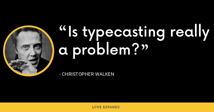 Is typecasting really a problem? - Christopher Walken