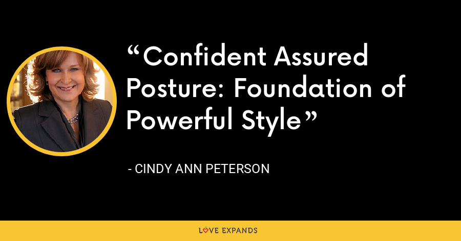 Confident Assured Posture: Foundation of Powerful Style - Cindy Ann Peterson