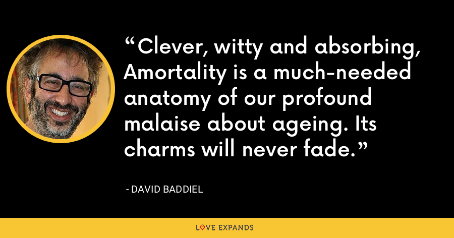 Clever, witty and absorbing, Amortality is a much-needed anatomy of our profound malaise about ageing. Its charms will never fade. - David Baddiel