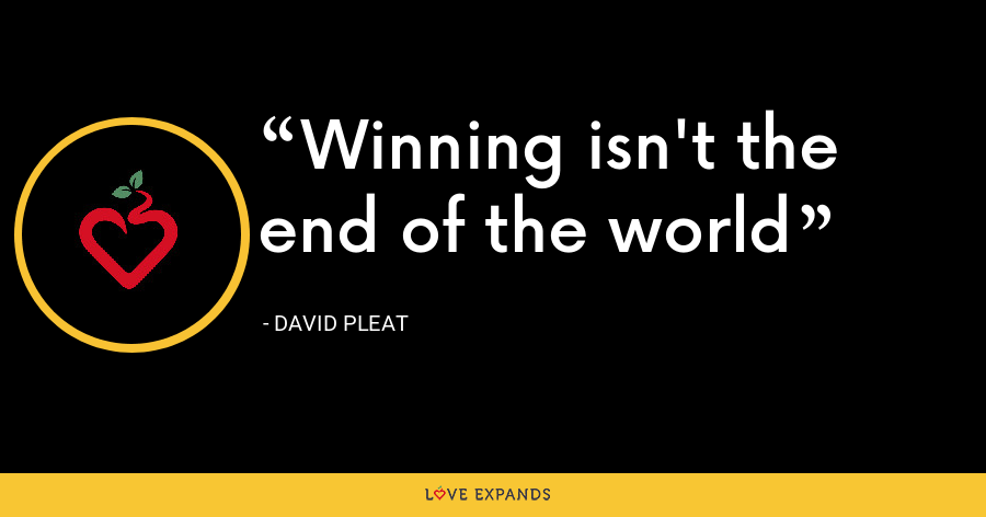 Winning isn't the end of the world - David Pleat