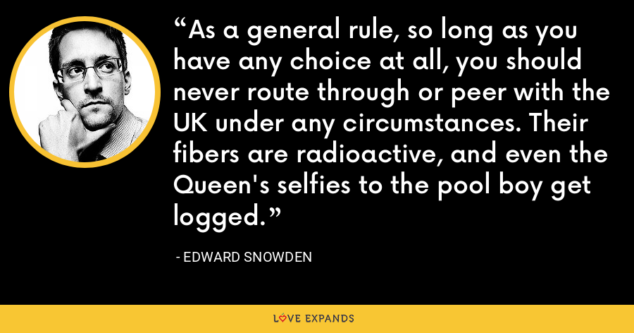 As a general rule, so long as you have any choice at all, you should never route through or peer with the UK under any circumstances. Their fibers are radioactive, and even the Queen's selfies to the pool boy get logged. - Edward Snowden