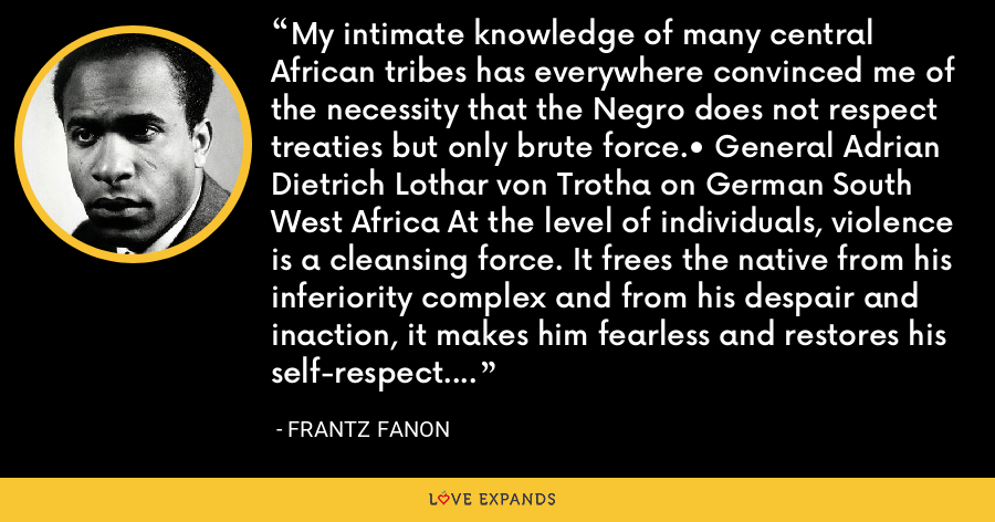 Frantz Fanon Quote My Intimate Knowledge Of Many Central