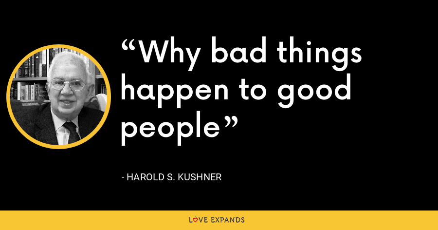 Why bad things happen to good people - Harold S. Kushner