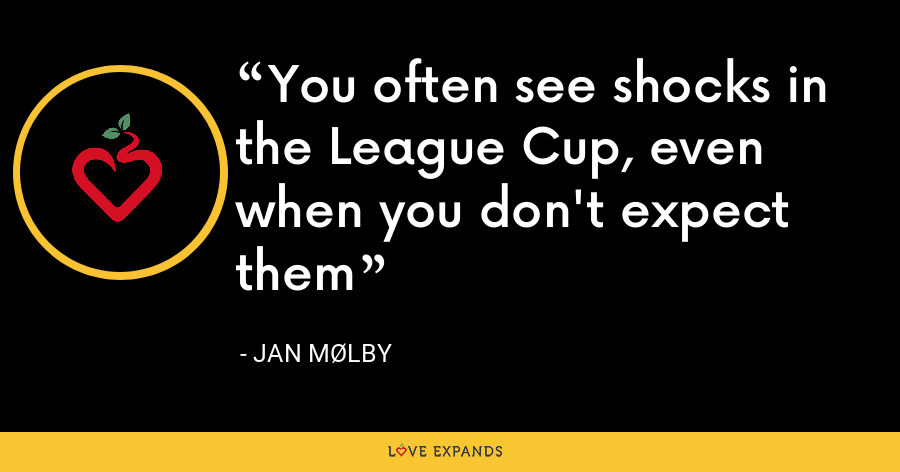 You often see shocks in the League Cup, even when you don't expect them - Jan Mølby