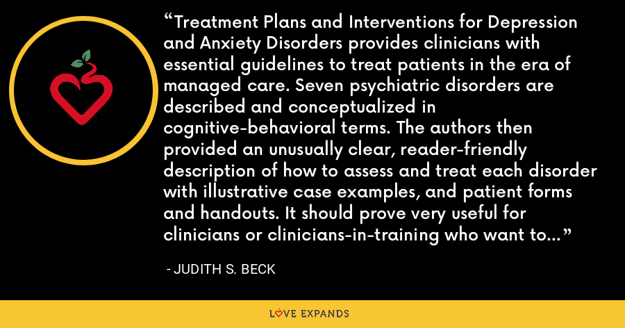Treatment Plans and Interventions for Depression and Anxiety Disorders provides clinicians with essential guidelines to treat patients in the era of managed care. Seven psychiatric disorders are described and conceptualized in cognitive-behavioral terms. The authors then provided an unusually clear, reader-friendly description of how to assess and treat each disorder with illustrative case examples, and patient forms and handouts. It should prove very useful for clinicians or clinicians-in-training who want to learn how to conduct short-term treatment through an empirically validated approach. - Judith S. Beck