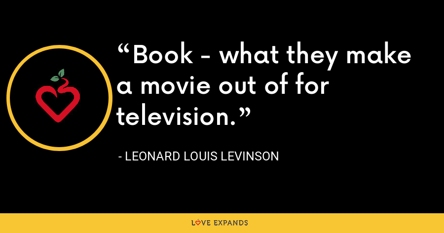 Book - what they make a movie out of for television. - Leonard Louis Levinson