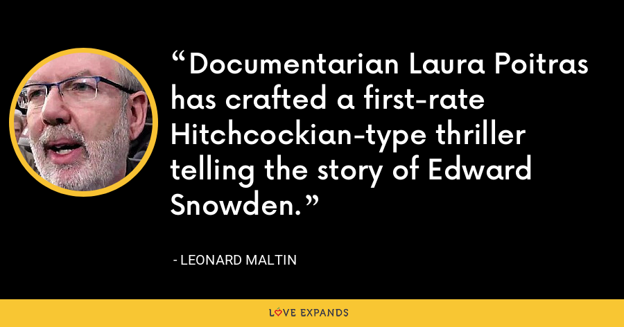 Documentarian Laura Poitras has crafted a first-rate Hitchcockian-type thriller telling the story of Edward Snowden. - Leonard Maltin
