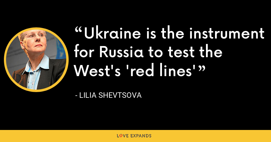 Ukraine is the instrument for Russia to test the West's 'red lines' - Lilia Shevtsova