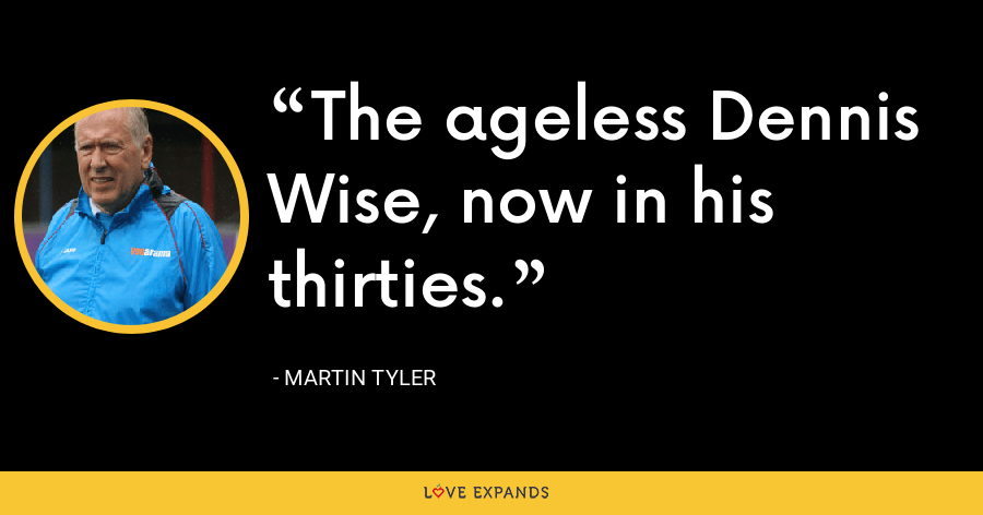 The ageless Dennis Wise, now in his thirties. - Martin Tyler