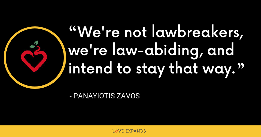We're not lawbreakers, we're law-abiding, and intend to stay that way. - Panayiotis Zavos