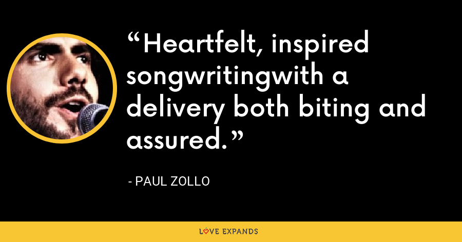 Heartfelt, inspired songwritingwith a delivery both biting and assured. - Paul Zollo