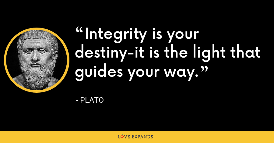Integrity is your destiny-it is the light that guides your way. - Plato