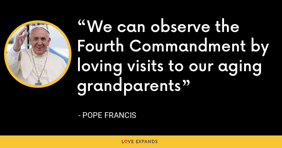 We can observe the Fourth Commandment by loving visits to our aging grandparents - Pope Francis