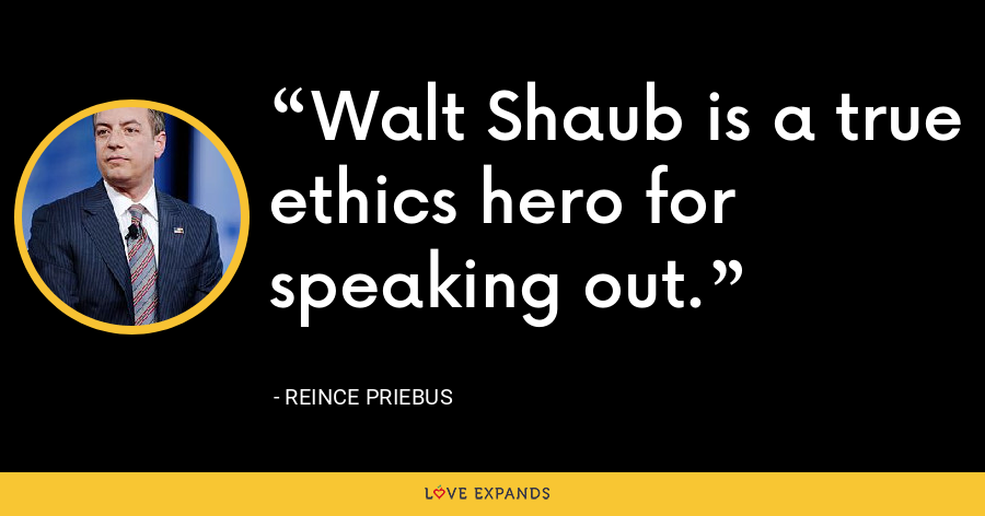 Walt Shaub is a true ethics hero for speaking out. - Reince Priebus