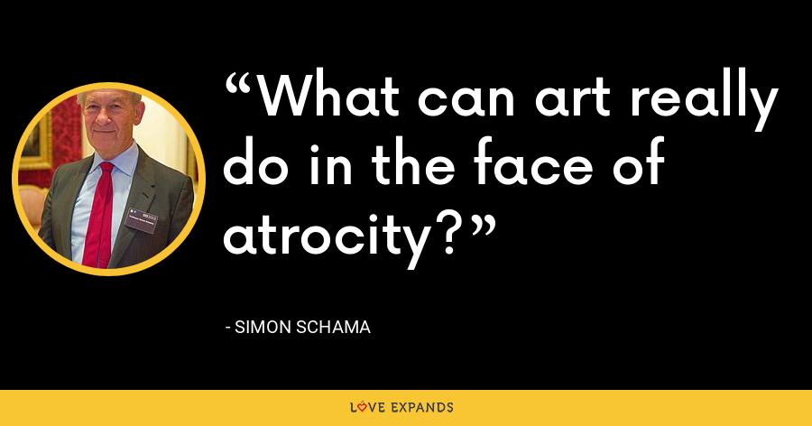 What can art really do in the face of atrocity? - Simon Schama