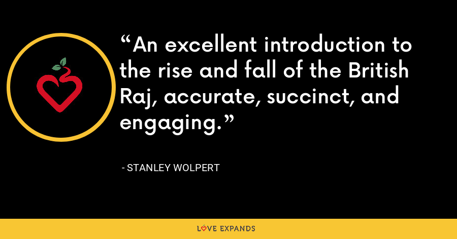 An excellent introduction to the rise and fall of the British Raj, accurate, succinct, and engaging. - Stanley Wolpert