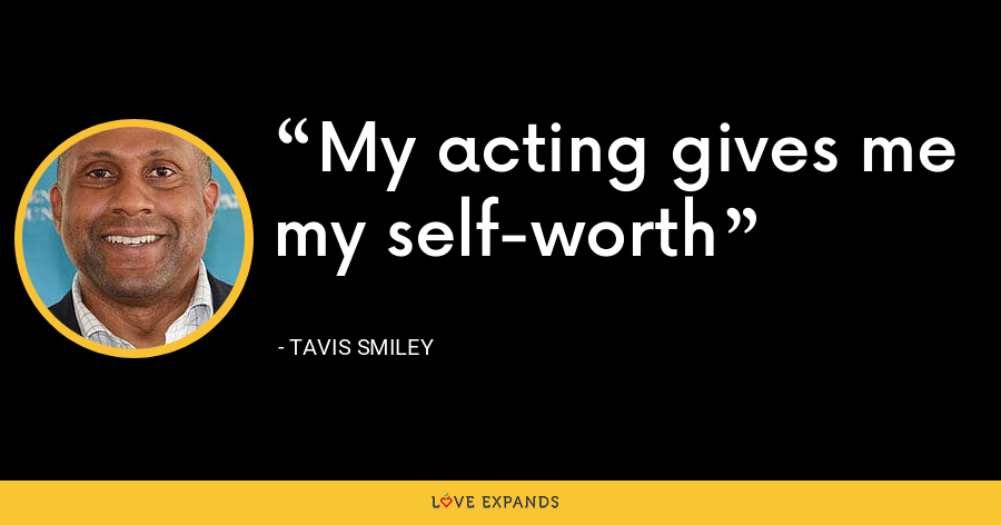 My acting gives me my self-worth - Tavis Smiley