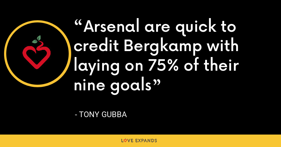 Arsenal are quick to credit Bergkamp with laying on 75% of their nine goals - Tony Gubba