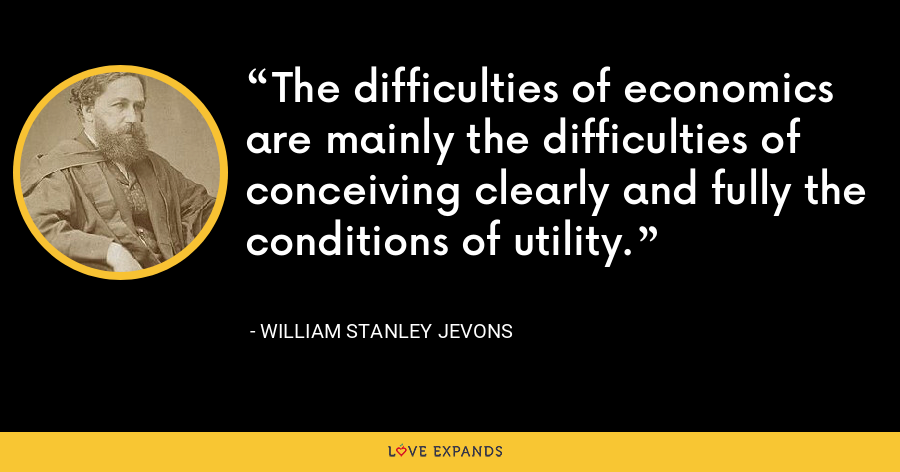 The difficulties of economics are mainly the difficulties of conceiving clearly and fully the conditions of utility. - William Stanley Jevons